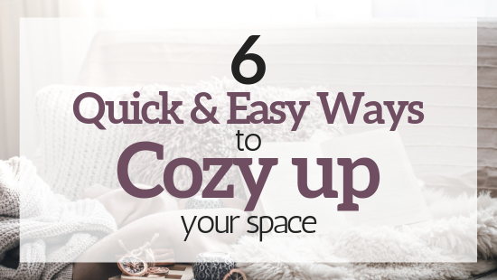 6 quick & easy ways to cozy up your space