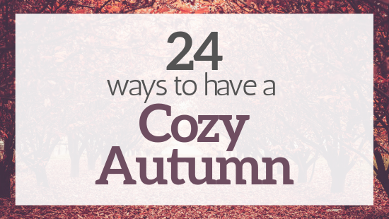 24 ways to have a cozy autumn