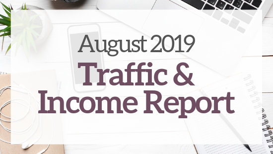 August 2019 Traffic & Income Report – My second month blogging