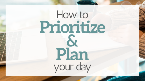 How to prioritize your day