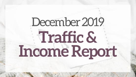 December 2019 Traffic & Income Report – A Six-Month Update