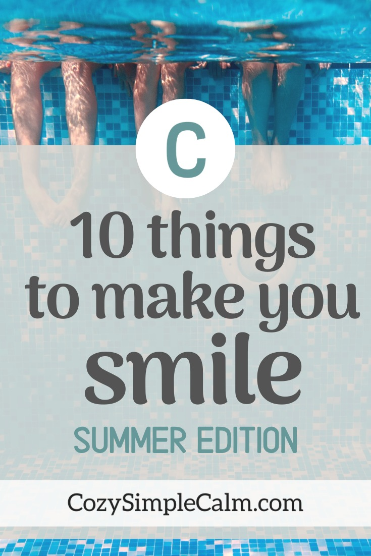 reasons to smile this summer