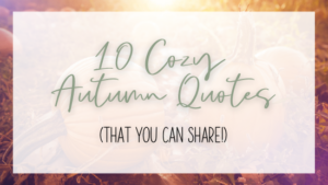 10 cozy autumn quotes