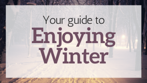Your guide to enjoying winter