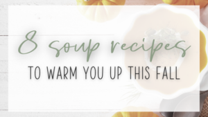 Featured image - text: 8 soup recipes to warm you up this fall - text overlay on image of pumpkin soup